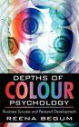 Depths of Colour Psychology 9781434367013 by Reena Begum Paperback