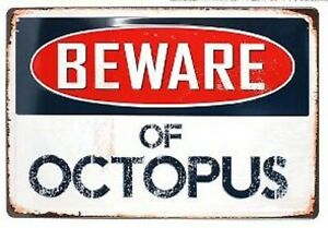 BEWARE OF OCTOPUS Garage Rustic Look Vintage 4D Retro Tin Signs 20X30cm Man Cave