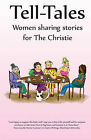 Tell-Tales: Women Sharing Stories for the Christie by Troubador Publishing (Paperback, 2015)