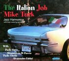 The Italian Job [Digipak] by Mike Turk (CD, Sep-2010, Tin Sandwich)