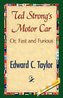 Ted Strong's Motor Car by s Taylor Edward C Taylor (Paperback / softback, 2007)