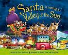 Santa Is Coming to the Valley of the Sun by Steve Smallman (Hardback, 2015)