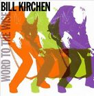 Word to the Wise by Bill Kirchen (CD, May-2010, Proper American)