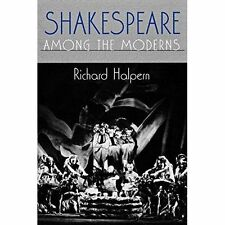 Shakespeare Among the Moderns by Richard Halpern (Paperback, 1997)