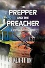 The Prepper and the Preacher: A Spiritual Survival Guide by Keith Iton (Paperback / softback, 2015)