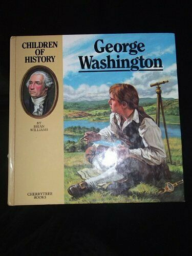 George Washington (Children of History),Brian Williams, Roger Payne