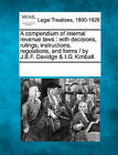 A Compendium of Internal Revenue Laws: With Decisions, Rulings, Instructions, Regulations, and Forms / By J.B.F. Davidge & I.G. Kimball. by Gale, Making of Modern Law (Paperback / softback, 2011)