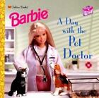 Barbie Career Ser.: A Day with the Pet Doctor by Katherine Poindexter (1999, Paperback)