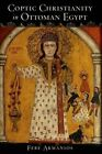Coptic Christianity in Ottoman Egypt by Febe Armanios (Paperback, 2015)