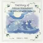 The Story of Milisa Rhinehart The Mouse with Wings by Debra L. Hall (Paperback, 2013)