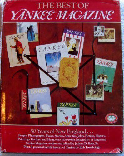 The Best of Yankee Magazine: 50 Years of New Engla