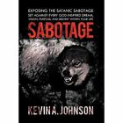 Sabotage 9781468563221 by Kevin A. Johnson Hardcover