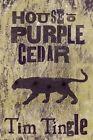 House of Purple Cedar by Tim Tingle (Hardback, 2014)