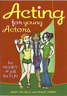 Acting for Young Actors: For Money or Just for Fun by Dinah Lenney, Mary Lou Belli (Paperback, 2006)