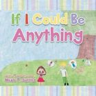 If I Could Be Anything by Nicole T Sumling (Paperback / softback, 2014)