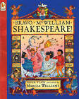 Bravo Mr William Shakespeare by Marcia Williams (Paperback, 2001)