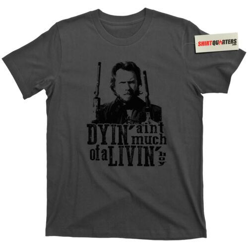 Mourir mourir Aint Much of a Living Livin Western Deadwood Tombstone Tee T Shirt