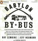 Babylon by Bus : Or, the True Story of Two Friends Who Gave up Their Valuable Franchise Selling Yankees Suck T-Shirts at Fenway to Find Meaning and Adventure in Iraq, Where They Became Employed by the Occupation in Jobs for Which They Lacked Qualification and Witnessed Much That Amazed and Disturbed Them by Donovan Webster, Jeff Neumann, Ray LeMoine and Ray Lemoine (2006, CD, Unabridged)