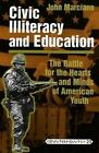 Civic Illiteracy and Education: The Battle for the Hearts and Minds of American Youth by John Marciano (Paperback, 1997)