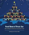 Good News of Great Joy: Daily Readings for Advent from Around the World by Neil Paynter, Peter Millar (Paperback, 2010)