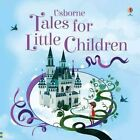 Tales for Little Children by Usborne Publishing Ltd (Hardback, 2016)