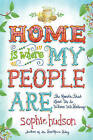 Home Is Where My People Are: The Roads That Lead Us to Where We Belong by Sophie Hudson (Paperback / softback, 2015)