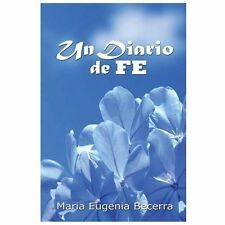 Un Diario de Fe: Un Diario de Fe : Vol. 1 by Maria Eugenia Becerra (2013,...