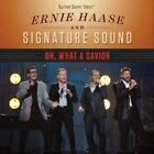 Oh What a Savior 0617884892722 by Ernie & Signature Sound Haase CD