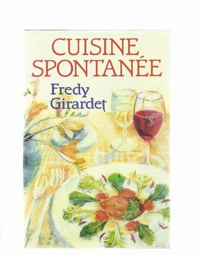 Cuisine Spontanee,Fredy Girardet, S. Campbell