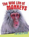 The Wild Life of Monkeys by Camilla De La Baedoyaere, Camilla De La Bedoyere (Hardback, 2015)