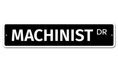 "Details about  /6662 SS Machinist 4/"" x 18/"" Novelty Street Sign Aluminum"