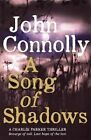 a Song of Shadows a Charlie Parker Thriller 13 9781444751567 John Connolly Pape
