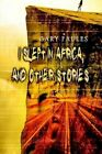 I Slept in Africa and Other Stories 9781403320926 by Gary Faules Paperback