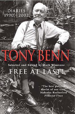 """AS NEW"" Tony Benn, Free at Last!: Diaries 1990-2001, Hardcover Book"