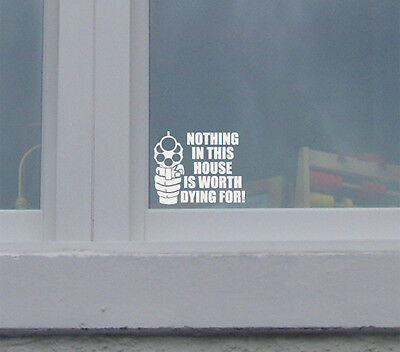 Nothing in this house is worth dying for Warning decal funny sticker door