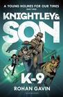 Knightley and Son: K-9 von Rohan Gavin (2015, Taschenbuch)