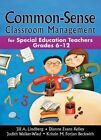 Common-Sense Classroom Management: For Special Education Teachers, Grades 6-12 by Dianne Evans Kelley, Jill A. Lindberg (Paperback, 2015)