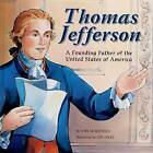 Thomas Jefferson: A Founding Father of the United States of America by Lori Mortensen (Hardback, 2008)