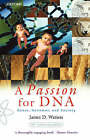 A Passion for DNA: Genes, Genomes and Society by James D. Watson (Paperback, 2001)
