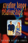 Creating Happy Relationships: a Guide to Partner Skills by Richard Nelson-Jones (Paperback, 2002)