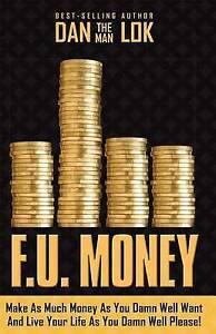 F-U-Money-Make-as-Much-Money-as-You-Damn-Well-Want-by-Dan-Lok-Free-Shipping