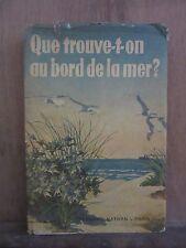 A.Kosch/Que trouve-t-on au bord de la mer?/ Fernand Nathan, éditeur, Paris