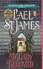 My Lady Beloved by Lael St. James, Linda Lael Miller (Paperback, 2010)