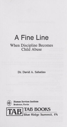 Fine Line : When Discipline Becomes Child Abuse by Sabatino, David A.