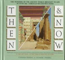 Then and Now : The Wonders of the Ancient World Brought to Life in Vivid See-Through Reproductions by Stefania Perring and Dominic Perring (1991, Hardcover)
