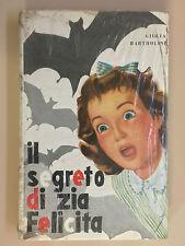 Il segreto di zia Felicita di Giulia Bartholini L'aquilone S.A.S.E. 1954