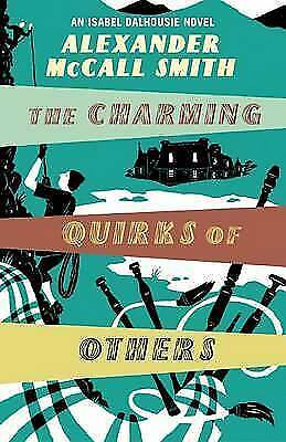1 of 1 - The Charming Quirks of Others: An Isabel Dalhousie Novel by Alexander McCall Smi
