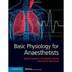 Basic Physiology for Anaesthetists by Gareth Matthews, Christopher Huang, David Chambers (Paperback, 2015)