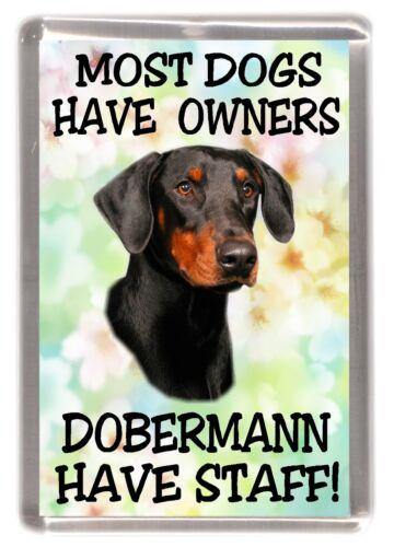 """Dobermann Dog Fridge Magnet /""""Most Dogs Have Owners Dobermann Have Staff/"""""""