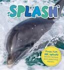 Splash: Plunge, Flap, Hop, Splash! Discover Fun Facts about Water-Loving Animals. by Camilla De La Bedoyere (Hardback, 2016)